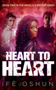 Heart To Heart: Book Two in the Angelica Brown Series